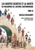 Nicolas Deschamps et Claudio Jannet - Les sociétés secrètes et la société - Tome 3.