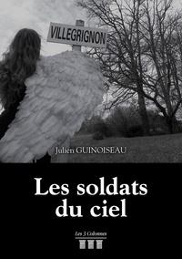 Julien Guinoiseau - Les soldats du ciel.