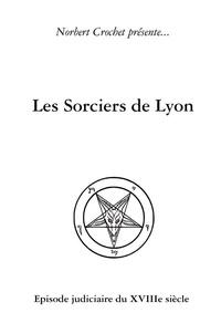 Norbert Crochet - Les Sorciers de Lyon.
