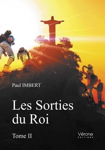 Paul Imbert - Les Sorties du Roi - Tome II.