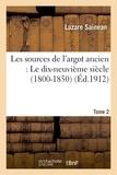 Lazare Sainéan - Les sources de l'argot ancien. Tome 2 Le dix-neuvième siècle (1800-1850).