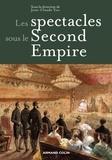 Jean-Claude Yon - Les spectacles sous le Second Empire.