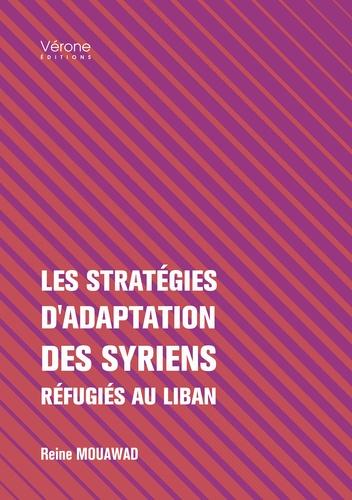 Reine Mouawad - Les stratégies d'adaptation des Syriens réfugiés au Liban.