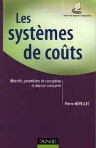Pierre Mévellec - Les systèmes de coûts - Objectifs, paramètre de conception et analyse comparée.