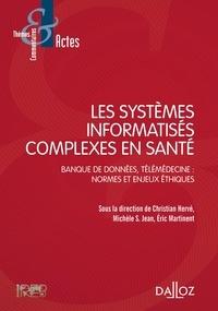 Christian Hervé et Michèle Stanton-Jean - Les systèmes informatisés complexes en santé - Banque de données, télémédecine : normes et enjeux éthiques.