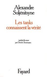 Alexandre Soljenitsyne - Les tanks connaissent la vérité - Scénario pour écran variable.