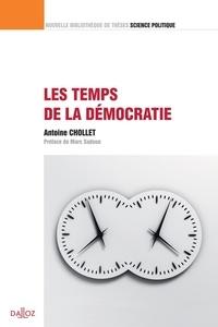 Antoine Chollet - Les temps de la démocratie.