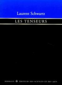 Laurent Schwartz - Les Tenseurs.