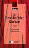 Charles Senninger et Arsène Chassang - Les textes littéraires généraux - Tome 1.