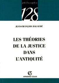Jean-François Balaudé - Les théories de la justice dans l'Antiquité.