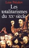 Léon Poliakov - Les totalitarismes du XXe siècle - Un phénomène historique dépassé ?.