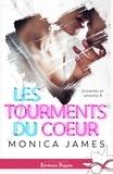 Monica James - Les tourments du coeur - Tome 1.