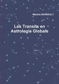 Martine Barbault - Les Transits en Astrologie Globale.