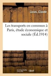 Lucas - Les transports en commun à Paris, étude économique et sociale.