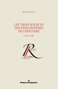 Bertrand Binoche - Les trois sources des philosophies de l'histoire (1764-1798).