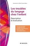 Geneviève de Weck et Pascale Marro - Les troubles du langage chez l'enfant - Description et évaluation.