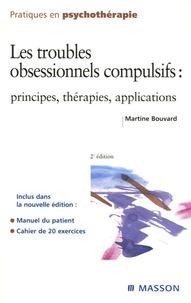 Martine Bouvard - Les troubles obsessionnels compulsifs - Principes, thérapies, applications.