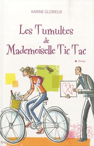 Karine Glorieux - Les Tumultes de Mademoiselle Tic Tac.