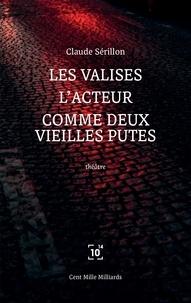 Claude Sérillon - Les valises - L'acteur - Comme deux vieilles putes.