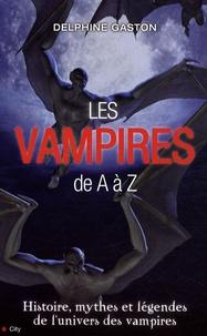 Delphine Gaston - Les vampires de A à Z.