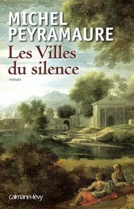 Michel Peyramaure - Les villes du silence - Le roman des Etrusques.