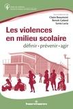 Claire Beaumont et Benoît Galand - Les violences en milieu scolaire : définir, prévenir et réagir.