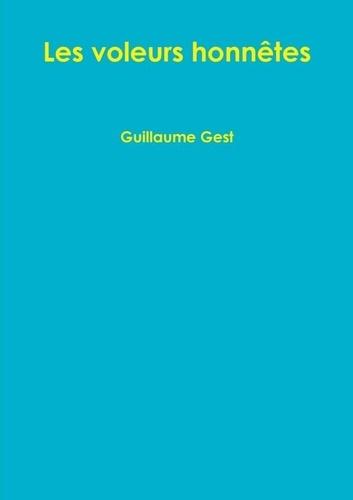 Guillaume Gest - Les voleurs honnêtes.
