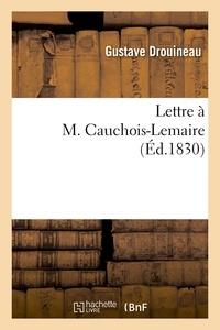 Gustave Drouineau - Lettre à M. Cauchois-Lemaire.