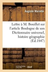 Auguste Mariette - Lettre à M. Bouillet sur l'article Boulogne de son Dictionnaire universel d'histoire et de.