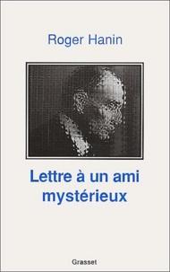 Roger Hanin - Lettre à un ami mystérieux.