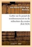 Jean antoine michel agar Mosbourg - Lettre au Comte de Villèle, ministre des Finances sur le projet de remboursement.