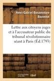 Bouvenot - Lettre aux citoyens juges et à l'accusateur public du tribunal révolutionnaire séant à Paris.