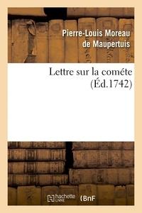 Pierre-Louis Moreau de Maupertuis - Lettre sur la cométe.