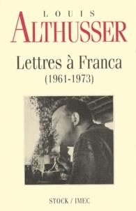 Louis Althusser - Lettres à Franca. - 1961-1973.