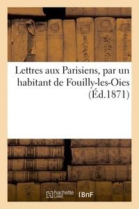 Léon Bourgeois - Lettres aux Parisiens, par un habitant de Fouilly-les-Oies.