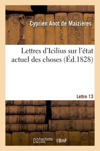 Cyprien Anot de Maizières - Lettres d'Icilius sur l'état actuel des choses. 13e lettre.