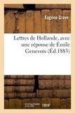 Eugène Grave - Lettres de Hollande, avec une réponse de Émile Genevoix.
