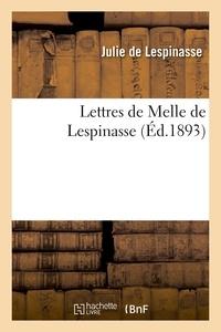 Julie de Lespinasse - Lettres de Melle de Lespinasse, précédées d'une notice de Sainte-Beuve.