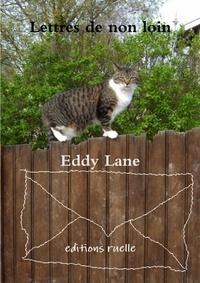 Eddy Lane - Lettres de non loin ....