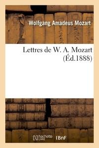 Wolfgang Amadeus Mozart - Lettres de W. A. Mozart.