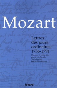 Wolfgang-Amadeus Mozart - Lettres des jours ordinaires - 1756-1791.
