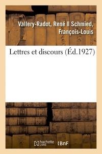 Louis Pasteur et René Vallery-Radot - Lettres et discours.