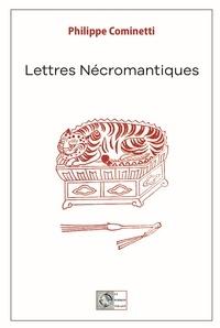 Philippe Cominetti - Lettres Nécromantiques.