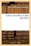 Henri-Dominique Lacordaire - Lettres nouvelles à Ladey.