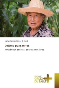 Binyou bi homb marius Yannick - Lettres paysannes - Mystérieux secrets, Secrets mystères.