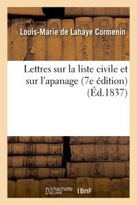 Louis-Marie de Lahaye Cormenin - Lettres sur la liste civile et sur l'apanage (7e édition).