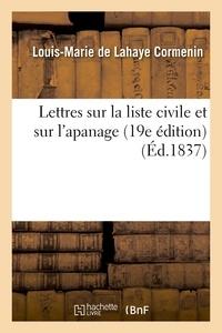 Louis-Marie de Lahaye Cormenin - Lettres sur la liste civile et sur l'apanage ; suivies d'un Mot sur le pamphlet de police intitulé.