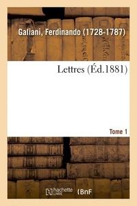 Ferdinando Galiani - Lettres. Tome 1.