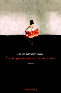 Janine Mossuz-Lavau - Leur peau contre la mienne.