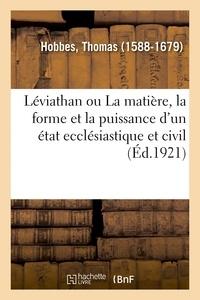 Thomas Hobbes - Léviathan ou La matière, la forme et la puissance d'un état ecclésiastique et civil.
